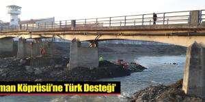 Alman Köprüsü'ne Türk Desteği